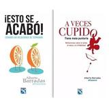 Esto Se Acabo + A Veces Cupido Alberto Barradas Libros Pdf