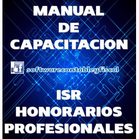 Manual De Capacitacion Isr Honorarios Profesionales