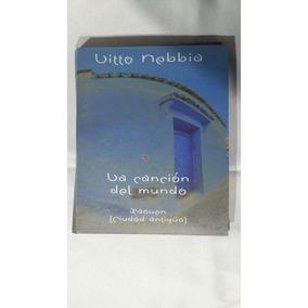 Litto Nebia La Canción Del Mundo 3 Cds + Dv + Libro Original