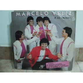 Disco Vinilo Marcelo Veliz Y Los Trigales A Lo Grande Lp Ex.
