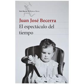 Libro El Espectáculo Del Tiempo, De Becerra Juan José