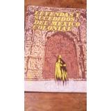 Leyendas Y Sucedidos Del México Colonial , Víctor J. Gómez