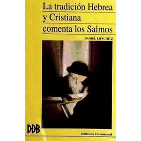 La Tradición Hebrea Y Cristiana Comenta Los Salmos(libro Esp