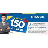 03cupons Google Adwords Ad Original - Gaste R$50 Ganhe R$150