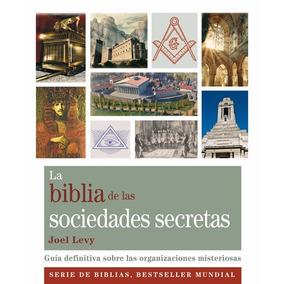 La Biblia De Las Sociedades Secretas - Joel Levy - Gaia