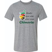 Camiseta Gente Que Não Vive Sem Chimarão
