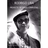 Rodrigo Lira, Proyecto De Obras Completas (nuevo)