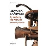 El Cartero De Neruda, Ardiente Paciencia Antonio Skarmeta