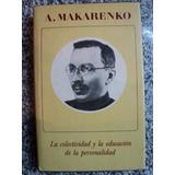 La Colectividad Y La Educación De La Personalidad Makarenko