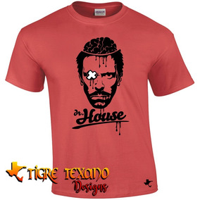 Playera Series Tv Dr. House Mod. 04 By Tigre Texano Designs
