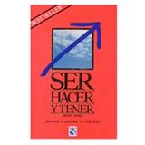 Lote 5 Libros Ser, Hacer Y Tener Autor Michel Domit Original