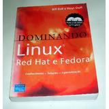 Livro Dominando Linux Red Hat E Fedora Bill Ball E Hoyt Duff