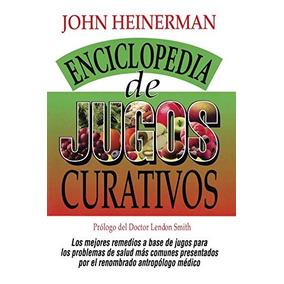 Libro Enciclopedia De Jugos Curativos: Heinerman