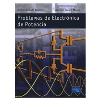 Problemas De Electronica De Potencia Barrado + Regalo %