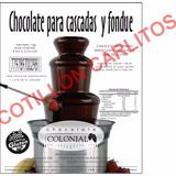 Chocolate Colonial Para Cascada Y Fondue Por Kg
