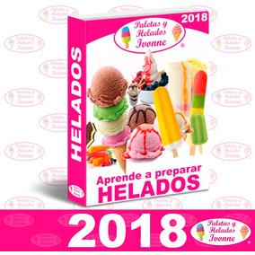 Libro Aprende A Preparar Helados,raspados,la Michoacana 2018