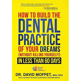 Libro How To Build The Dental Practice Of Your Dreams Nuevo