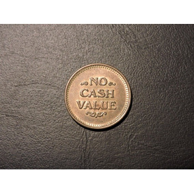 Token O Ficha No Cash Value ( Freedom)