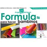 Formula Para Hacer Bambinos | Incluye Plano Hacer Maquina