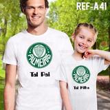Camiseta Time Palmeiras Tal Pai Tal Filha Kit C/ 2 Ref A41