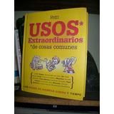 Usos Extraordinarios De Cosas Comunes-selecciones De Reader