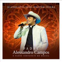 Cd Padre Alessandro Campos - Quando Deus Quer, Ninguém Segu