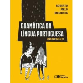 Gramática Da Língua Portuguesa /roberto M. Mesquita /saraiva