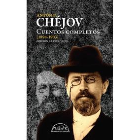 Cuentos Completos - Chejov 1894-1903 - Anton P. Chejov