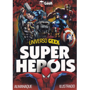 Universo Geek Super-heróis Almanaque Ilustrado