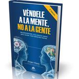 Vendele A La Mente No A La Gente 3ra Edicion - Jurgen Klaric