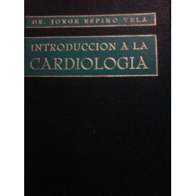 Libro. Introduccion A La Cardiologia Jorge Espino Vela