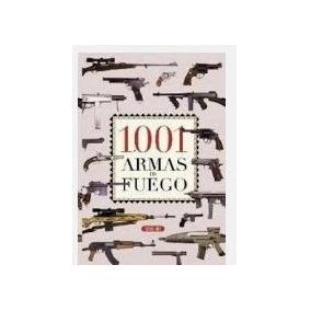 Libro 1001 Armas De Fuego ¿ Servilibro