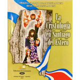 La Cristologia En Santiago Del Estero