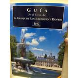 Guia Real De La Granja De San Idefonso Y Riofrio Exc Est