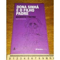Dona Sinhá E O Filho Padre - Gilberto Freyre - Livro Novo