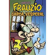 Frauzio Garoa Vesperal Marcatti Quadrinhos Humor