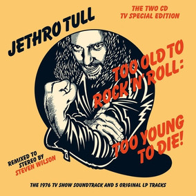 Jethro Tull Too Old To Rock