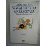 Livro Sexualidade Na Adolescência Dilemas E Crescimento Cost