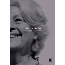 Poesia Reunida (capa Dura) - Adélia Prado