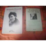 Colección Poética: Pizarnik (prosa Completa), Neruda Y Otros