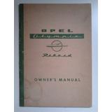Libro Manual 100% Original De Uso: Opel Olympia Rekord 1958