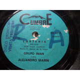 Vinilo Single Grupo Iman Canta Alejandro Marin