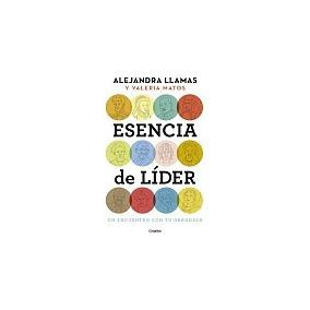 Libro Esencia De Lider Un Encuentro Con Tu Grandeza Llamas