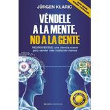 Vendele A La Mente No A La Gente - Jurguen Klaric - Flores