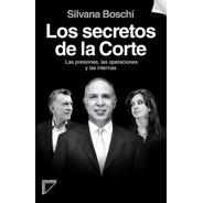 Los Secretos De La Corte Suprema - Silvana Boschi
