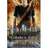 Cidade De Vidro - Coleçao Os Instrumentos Mortais - Vol. 3