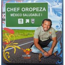 Libro De Recetas Mexicanas: Chef Oropeza México Saludable I