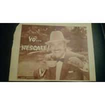 Publicidad Antigua Yo Nescafe Pedro Armendariz Original