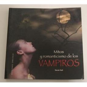 Mitos Y Romanticismo De Los Vampiros - Derek Hall (ltc)