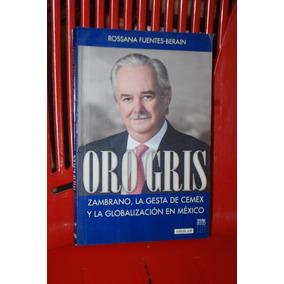 Ogro Gris Zambrano, La Gesta De Cemex Rossana Fuentes Berain